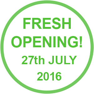 FRESH OPENING! 27th JULY 2016